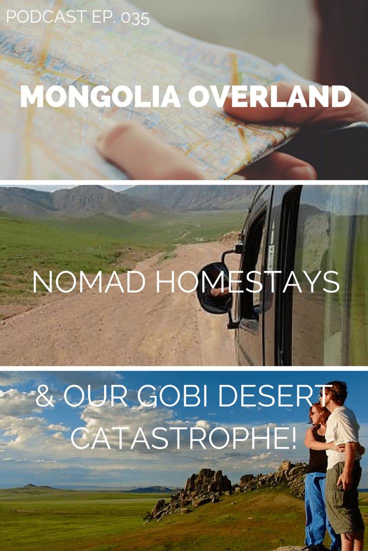 mongolia podcast - Nomadic homestays and our Gobi Desert Disaster.
