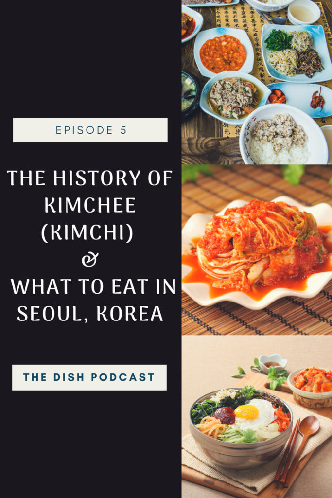 We dive into the history of kimchee and discover why it's so important in Korean food history. Also, what to eat in Seoul, where to eat in Seoul, and more!